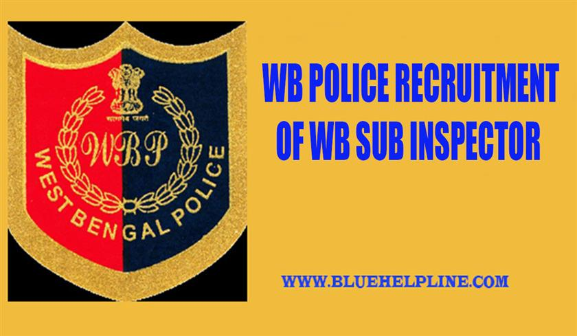 WB POLICE RECRUITMENT OF 668 SUB INSPECTOR IN 2019